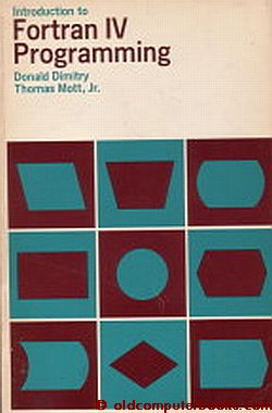 Introduction to Fortran IV Programming by Donald Dimitry, Thomas Jr Mott on  oldcomputerbooks com
