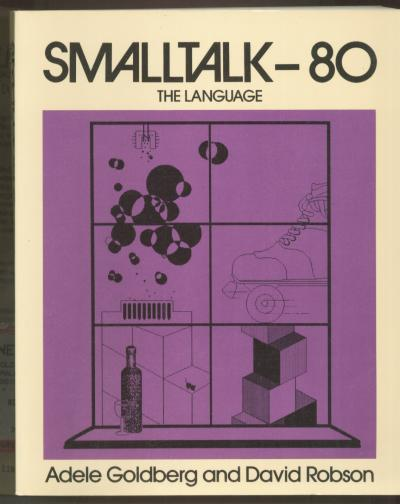 Smalltalk-80, The Language. Adele Goldberg, David Robson.