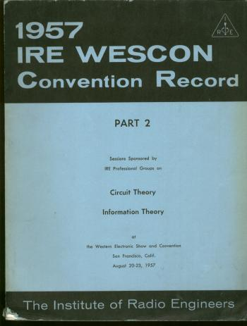 1957 IRE WESCON Convention Record, part 2, Circuit Theory; Information Theory. IRE.
