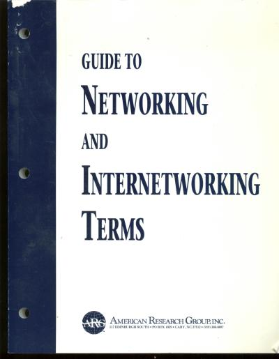 Guide to Networking and Internetworking Terms. Paul Simoneau, American Research Council ARC.