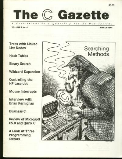 The C Gazette, volume 3 no. 4, March 1988; Interview with Brian Kernighan; a code-intensive C Quarterly for MS-DOS Systems. Andrew Binstock, John Rex, The C. Gazette.