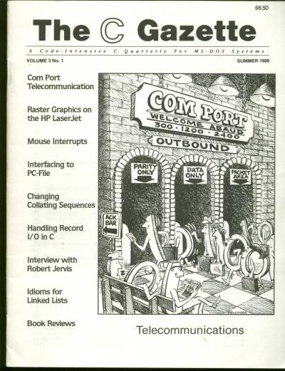 The C Gazette, volume 3 no. 1, Summer 1988; Issue on Telecommunication; a code-intensive C Quarterly for MS-DOS Systems. Andrew Binstock, John Rex, The C. Gazette.
