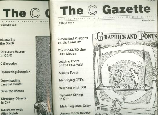 The C Gazette, 2 issues, Volume 4, numbers 1 and 2, Summer 1989 and Autumn 1989; Graphics and Fonts issue; A Code Intensive C Quarterly for MS-DOS Systems
