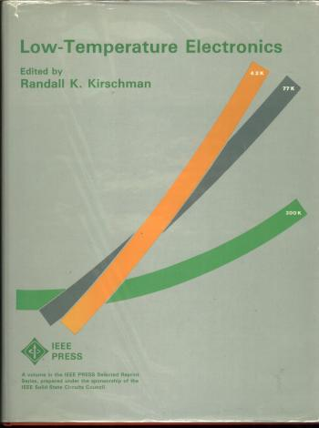 Low-Temperature Electronics. Randall Kirschman, IEEE selected reprint series key papers.