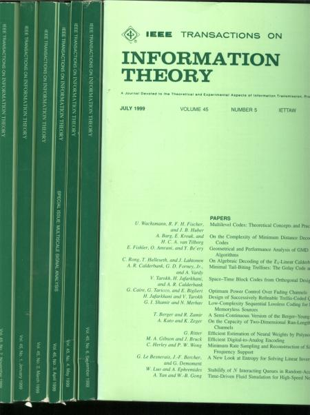 Transactions on Information Theory; 7 issues complete year 1999, individual issues; volume 45, numbers 1 through 7. var. IEEE.