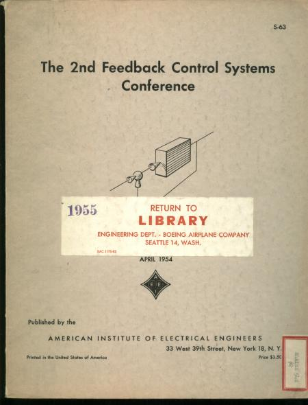 The Second Feedback Control Systems Conference, April 1954. AIEE, G S. Axelby.