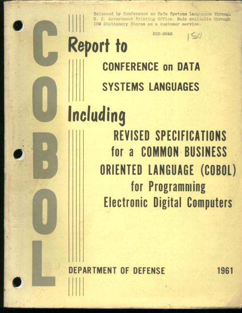 COBOL Report to Conference on Data Systems Languages including Revised Specifications for a Common Business Oriented Language (COBOL) for Programming Electronic Digital Computers, 1961. Charles Hitch, Department of Defense.