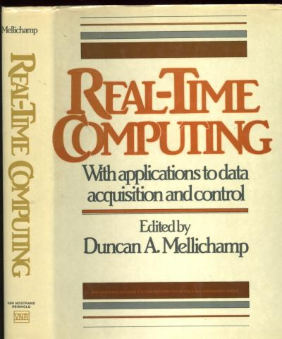 Real-Time Computing With applications to data acquisition and control. Duncan A. Mellichamp.