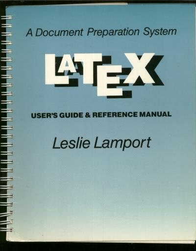 Latex, User's Guide and Reference Manual; a document preparation system. Leslie Lamport.