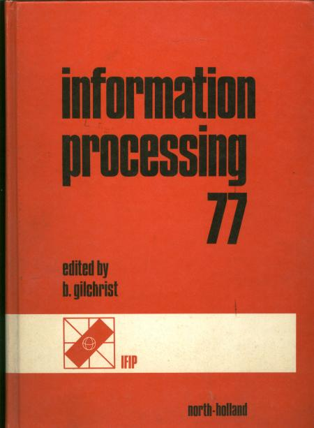 Information Processing 77, IFIP. B. Gilchrist.
