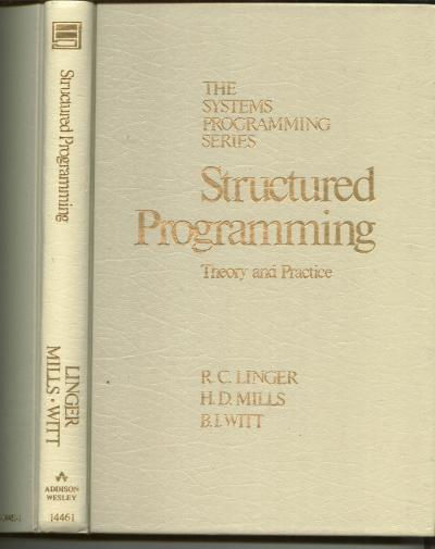 Structured Programming -- theory and practice; The Systems Programming Series. R. C. Linger, HD Mills, BJ Witt.