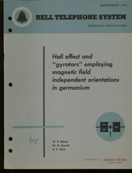 Hall Effect and 'Gyrators' employing Magnetic Field independent Orientations in Germanium, Bell Telephone System technical publications, Monograph 2079, October 1953. Mason, Hewitt, and Wick.
