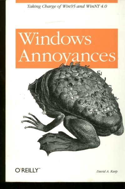Windows Annoyances -- taking charge of Win95 and WinNT 4.0. David Karp.