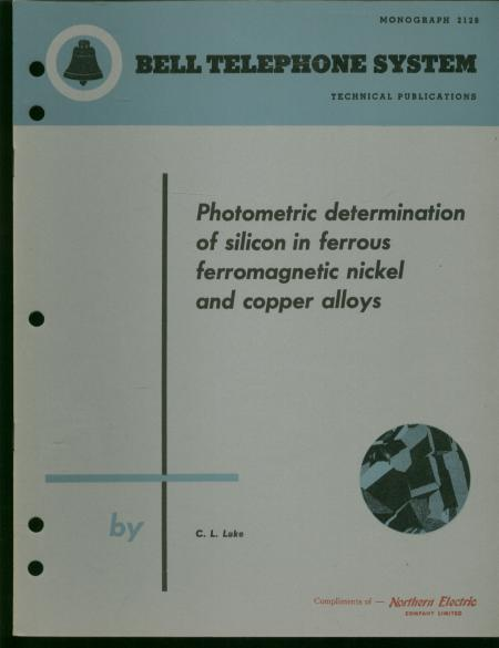 Photometric determination of silicon in ferrous ferromagnetic nickel and copper alloys; Bell Telephone System technical publications, Monograph 2129. C. L. Luke.