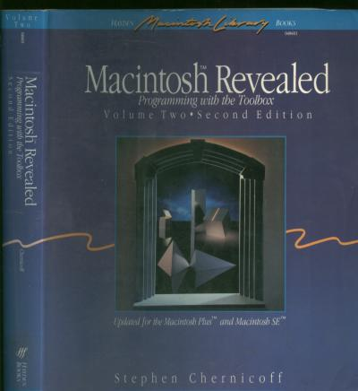 Macintosh Revealed volume two; Programming with the Toolbox; second edition updated for the Macintosh Plus and Macintosh SE. Stephen Chernicoff.