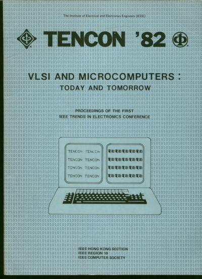 TENCON 82, VLSI and Microcomputers -- today and tomorrow. Proceedings of the First IEEE Trends in Electronics conference.