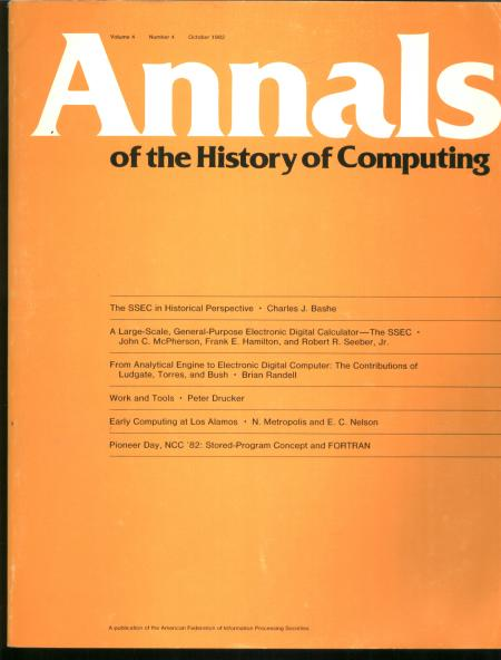 Annals of the History of Computing, volume 4 number 4, October 1982; SSEC computer; Early computing at Los Alamos; more. AFIPS.