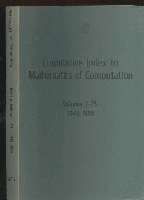 Cumulative Index to Mathematics of Computation, volumes 1-23, 1943-1969. AMS.