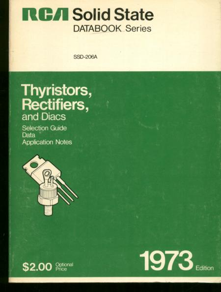Thyristors, Rectifiers, and Diacs; Selection Guide, Data, Application Notes, 1973; RCA Solid State Databook Series. RCA.