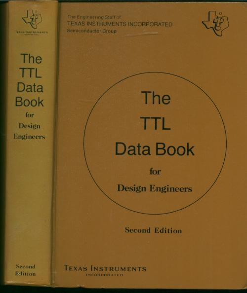 The TTL Data Book for Design Engineers, second edition 1976; Texas Instruments. Texas Instruments Semiconductor Group Engineering Staff.
