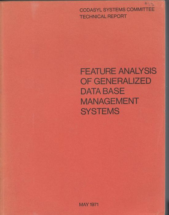 Feature Analysis of Generalized Data Base Management Systems, 1971. Codasyl Systems Committee Technical Report.
