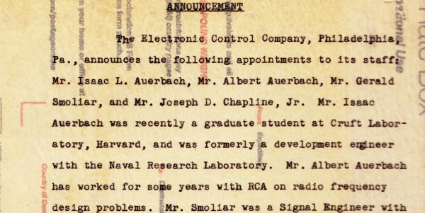 Announcement... Single-sided typed original announcing Isaac Auerbach et. al. appointments to the Staff; joining Mr. J P Eckert and Dr. J W Mauchly, full paragraph mentioning ENIAC, EDVAC, and Univac. Electronic Control Company.