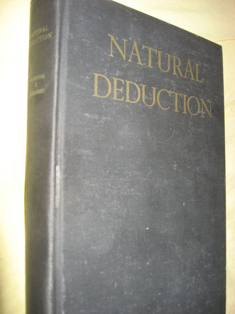 Natural Deduction -- The Logical Basis of Axiom Systems. John M. Anderson, Henry W. Johnstone Jr.