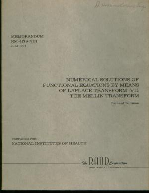 Numerical Solutions of Functional Equations by means of Laplace Transform VII, The Mellin Transform. Richard Bellman, RAND Corporation.