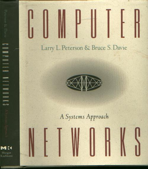 Computer Networks, a Systems Approach. Larry Peterson, Bruce Davie.