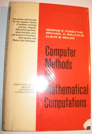 Computer Methods for Mathematical Computation. George Forsythe, Michael Malcolm, prentice-hall series in automatic computation Cleve Moler.