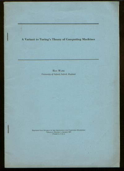 A Variant to Turing's Theory of Computing Machines, separate reprint from JACM january 1957. Hao Wang.