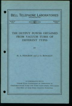 The Output Power Obtained from Vacuum Tubes of Different Type , B-462 March 1930. H. A. Pidgeon, Bell Telephone Laboratories reprint B-462 J O. McNally.