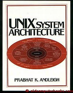 UNIX System Architecture. Prabhat Andleigh.