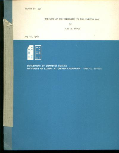 The Role of the University in the Computer Age. John R. Pasta.