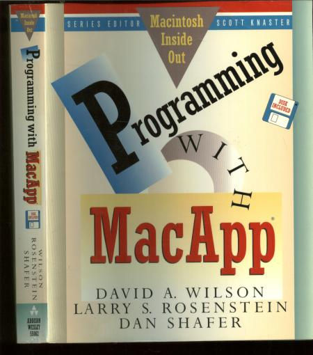 Programming with MacAPP, Macintosh Inside Out series (disk not included). David A. Wilson, Larry S. Rosenstein, Dan Shafer.