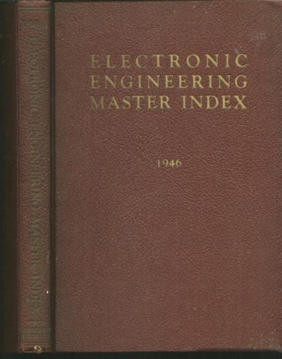 Electronic Engineering Master Index, July 1945 to December 1946. Frank Petraglia.
