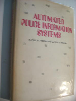 Automated Police Information Systems -- Signed & inscribed by Tamaru to John Diebold, presentation copy. Paul Whisenand, Signed Tug T. Tamaru, presentation copy Tamaru to John Diebold.