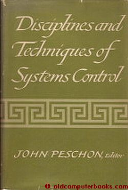 Disciplines and Techniques of Systems Control. John Peschon.