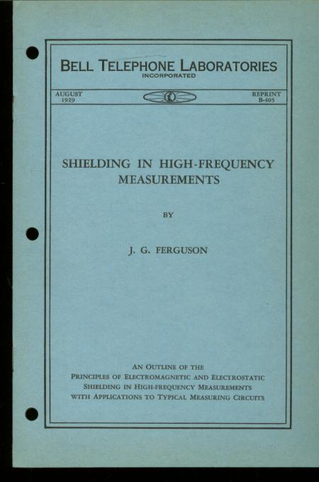 Shielding in High-Frequency Measurements, Bell Telephone Laboratories Monograph August 1929, Reprint B-405. JG Ferguson.