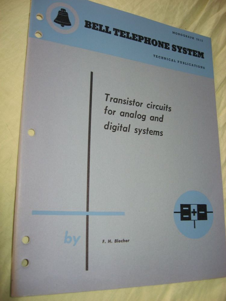Transistor Circuits for analog and digital systems, Bell Telephone System Technical Publications, Monograph 2612 issued June 1956. F. H. Blecher.