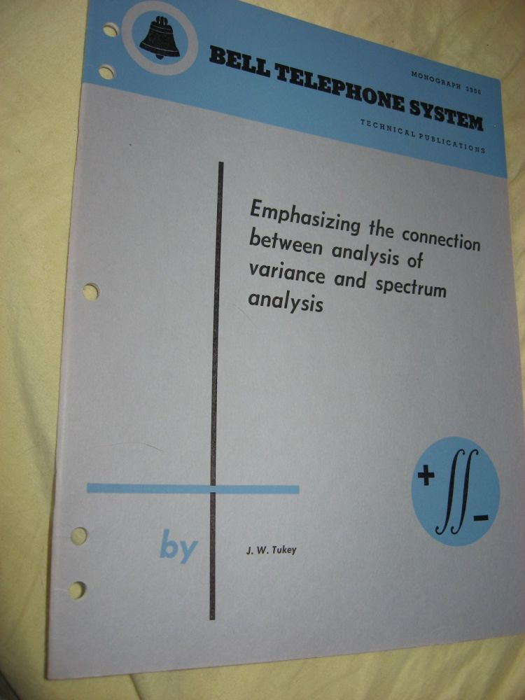 Discussion, Emphasizing the connection between analysis of variance and spectrum analysis, Bell Telephone System Technical Publications, Monograph 3906. John W. Tukey.
