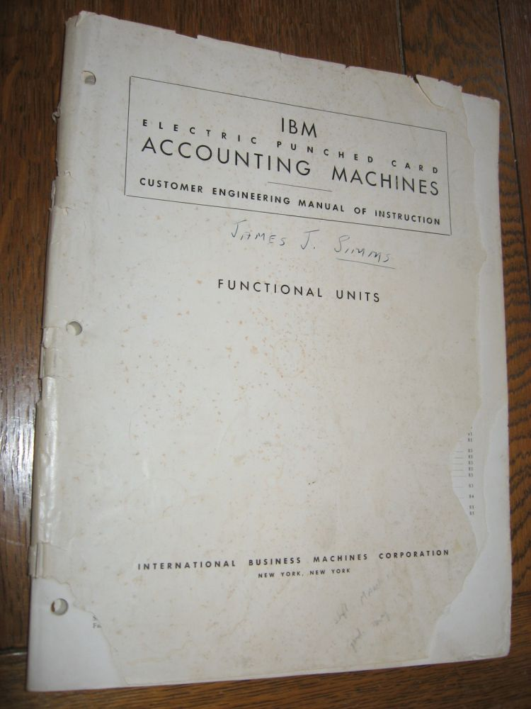 IBM Electric Punched Card Accounting Machines -- Customer Engineering Manual of Instruction -- Functional Units. IBM.