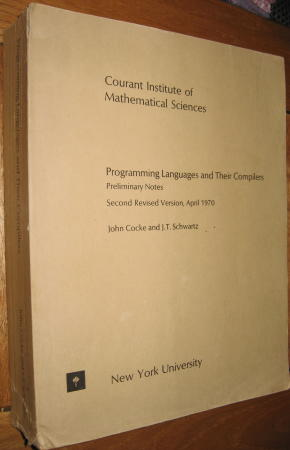 Programming Languages and Their Compilers; Preliminary Notes April 1970. John Cocke, Courant Instituite of Mathematical Sciences J T. Schwartz.