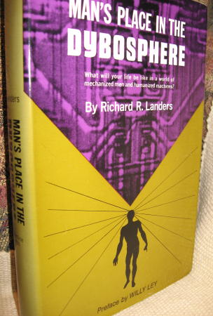 Man's Place in the Dybosphere -- life in world of mechanized men and humanized machines. Richard Landers, Willy Ley.