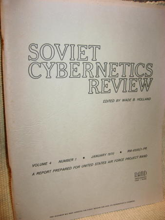 Soviet Cybernetics Review 1970 Historical survey of Soviet Computers, photographs etc. Wade Holland, project RAND RAND.