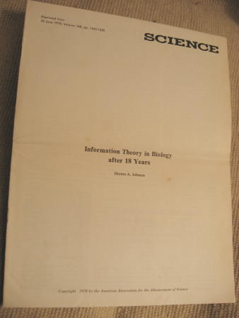 Information Theory in Biology after 18 years; offprint from SCIENCE June 1970. Horton A. Johnson.