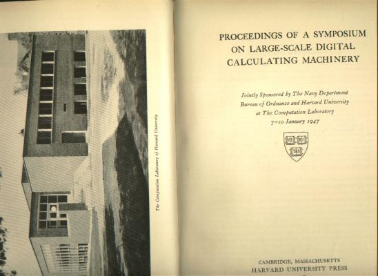 Proceedings of a symposium on large-scale digital calculating machinery, Volume XVI in the Annals of the Computation Laboratory of Harvard University. Howard Aiken, Harvard University Staff of the Computation Laboratory.