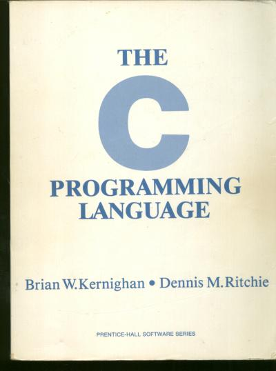 The C Programming Language. Brian Kernighan, Dennis M. Ritchie.