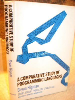 A Comparative Study of Programming Languages, Macdonald Computer Monographs. Bryan Higman.