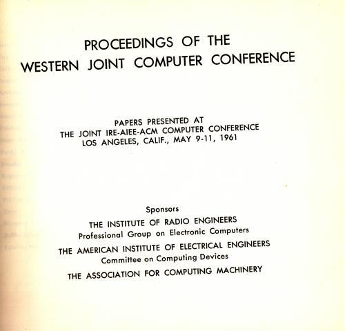 Proceedings of the Western Joint Computer Conference 1961. ACM Institute of Radio Engineers.